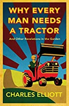 Why Every Man Needs a Tractor: And Other…