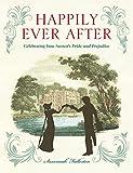 Happily ever after : celebrating Jane Austen's Pride and prejudice / Susannah Fullerton