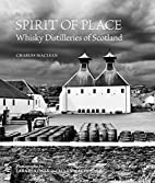 Spirit of Place: Whisky Distilleries of…