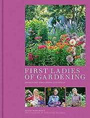 First ladies of gardening : pioneers,…
