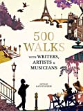 500 Walks with Writers, Artists and Musicians