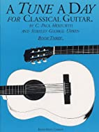 Tune a Day: For Classical Guitar, Book Three…