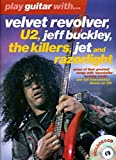 Play guitar with...Velvet Revolver, U2, Jeff Buckley, the Killers, Jet and Razorlight [compiled by Nick Crispin ; music arranged by Arthur Dick]