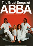 The great songs of Abba / words & music by Benny Andersson and Bjorn Ulvaeus ; some songs also by Stig Anderson