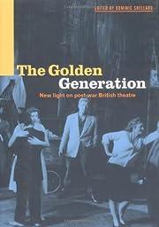 The Golden Generation: New Light on Post-War…