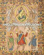 Anglo-Saxon Kingdoms de Claire Breay