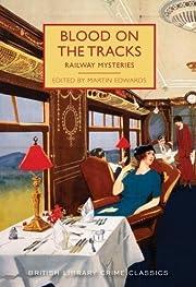 Blood on the Tracks: Railway Mysteries…