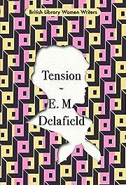 Tension – tekijä: E. M. Delafield