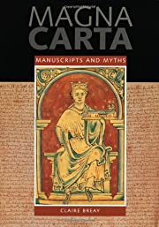 Magna Carta: Manuscripts and Myths de Claire…