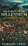 The pursuit of the Millenium : revolutionary millenarians and mystical anarchists of the Middle Ages / Norman Cohn