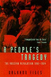 A People's Tragedy : Russian Revolution…