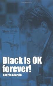 Black is OK Forever! (Chess) de Andras…