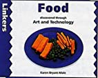 Food Discovered Through Art and Technology…