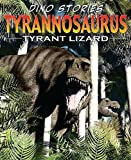 Tyrannosaurus : tyrant lizard / [designed and written by Rob Shone] ; illustrated by James Field