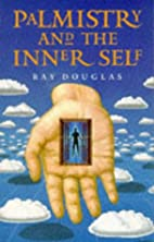 Palmistry And The Inner Self by Ray Douglas
