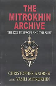 The Mitrokhin archive : the KGB in Europe…