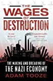 Amazon.com: The Wages of Destruction The Making and Breaking of the Nazi Economy (9780713995664): Adam Tooze: Books cover