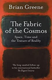 The fabric of the cosmos : space, time, and…