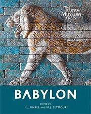 Babylon: Myth and Reality by I. L. Finkel
