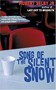 Song of the Silent Snow von Hubert Selby Jr