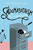 Sadomasochism for accountants / by Rosy Barnes