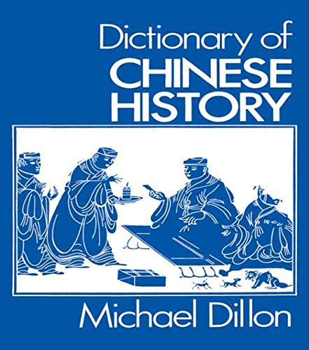 Dictionary of Chinese History, Dillon, Michael