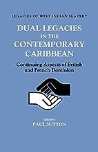 Dual Legacies in the Contemporary Caribbean:…