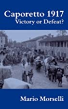 Caporetto, 1917 : victory or defeat? by…