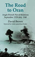 The Road to Oran: Anglo-French Naval…