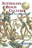 Australian beach cultures : the history of sun, sand, and surf / Douglas Booth