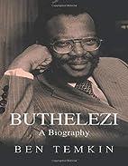 Buthelezi: A Biography by Ben Temkin