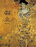 Art in Vienna 1898-1918 : Klimt, Kokoschka, Schiele and their contemporaries / Peter Vergo