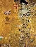 Art in Vienna 1898-1918 : Klimt, Kokoschka, Schiele and their contemporaries / Peter Vergo