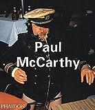 Paul McCarthy / Ralph Rugoff, Kristine Stiles, Giacinto Di Pietrantonio