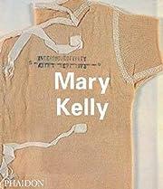 Mary Kelly (Contemporary Artists) –…