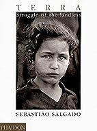 Terra: Struggle of the Landless by Sebastiao…