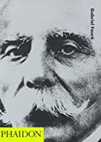 Gabriel Faure (20th Century Composers) by…