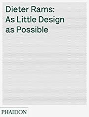 Dieter Rams : as little design as possible…