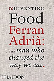 Reinventing Food, Ferran Adria: The Man Who…