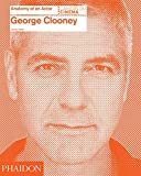 George Clooney : anatomy of an actor / Jeremy Smith