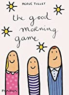 The Good Morning Game by Hervé Tullet