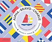 Alpha, Bravo, Charlie: The Complete Book of…