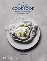The Mezze Cookbook: Sharing Plates from the…