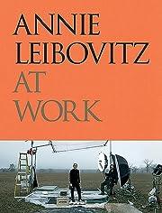 Annie Leibovitz at Work por Annie Leibovitz
