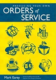 Producing Your Own Orders of Service (Common…