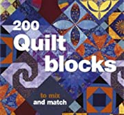200 Quilt Blocks: To Mix and Match –…