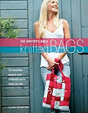 The Knitters Bible - Knitted Bags: 25…