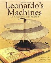 Leonardo's Machines: Da Vinci's Inventions…