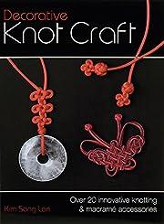 Decorative Knot Craft: Over 20 Innovative…