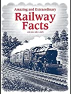 Amazing & Extraordinary Railway Facts by…